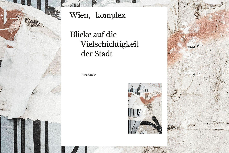 Wien, komplex — Blicke auf die Vielschichtigkeit der Stadt Call for Creatives